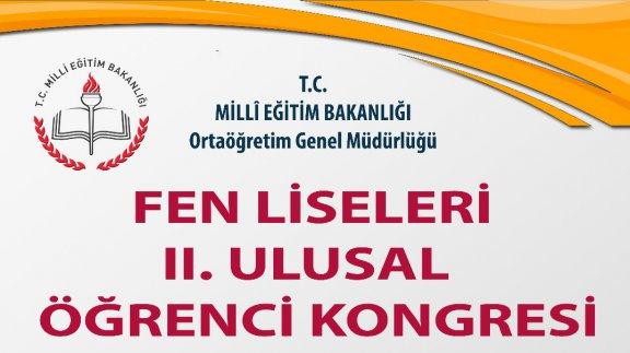FEN LİSELERİ II ULUSAL ÖĞRENCİ KONGRESİ 03-04 MAYIS 2018 TARİHLERİNDE