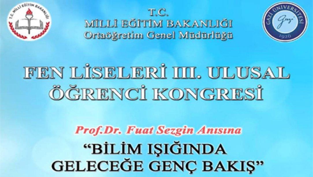 FEN LİSELERİ III. ULUSAL ÖĞRENCİ KONGRESİ  29-30 NİSAN 2019 TARİHLERİNDE ANKARA'DA GERÇEKLEŞTİRİLECEK